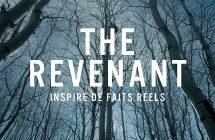 The Revenant ou quand l'Oscar revient à l'homme qui n'a pas vendu la peau de l'ours avant de l'avoir tué!