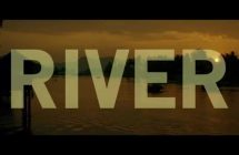 River: le film de Jamie M. Dagg disponible en vidéo sur demande