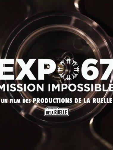 Le documentaire Expo 67, Mission Impossible à Canal D