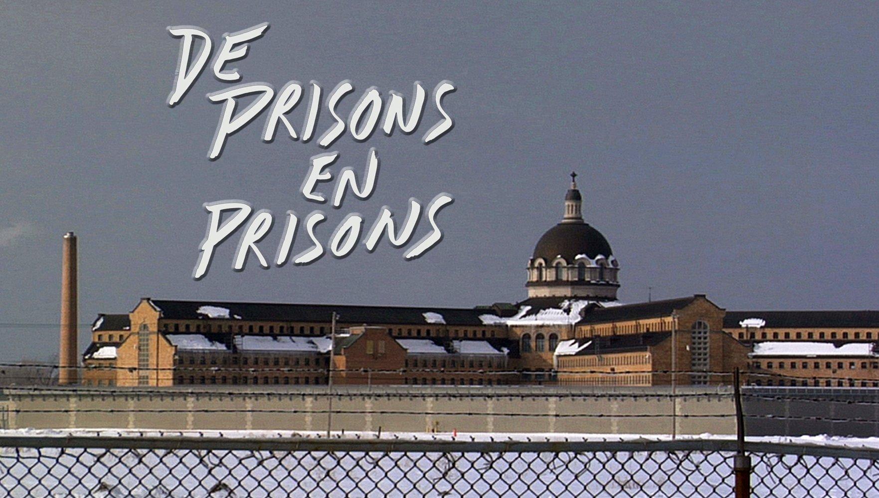 De prisons en prisons - Critique du documentaire de Steve Patry