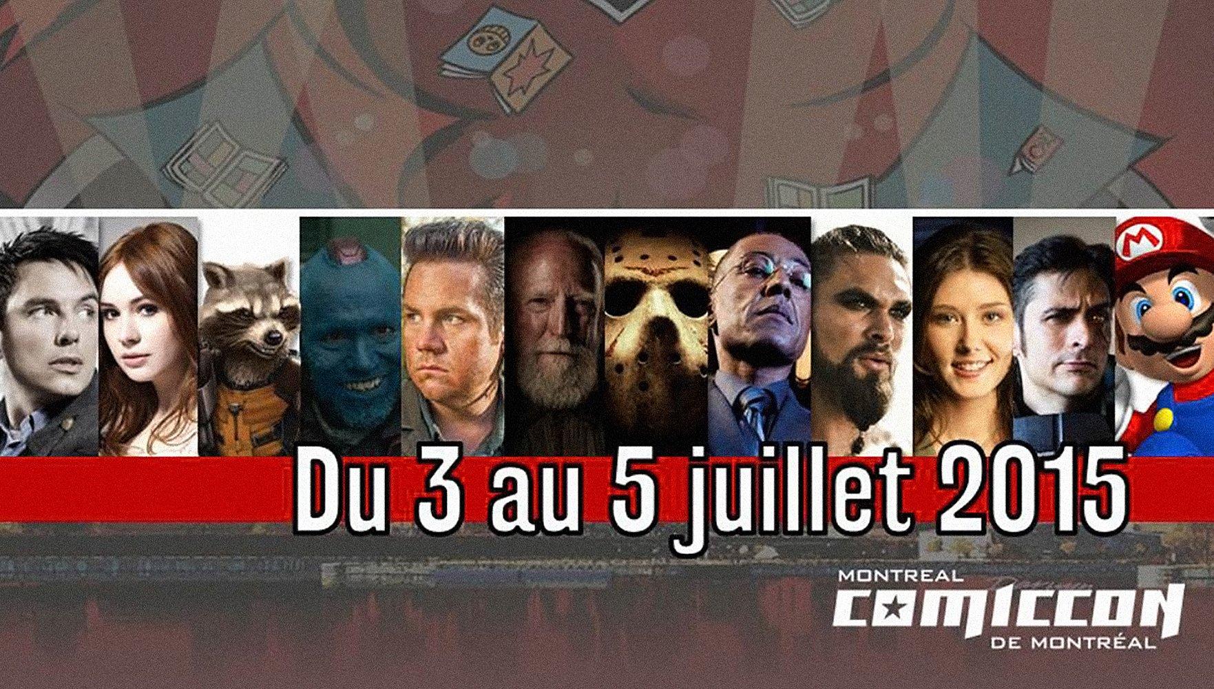Montreal Comiccon 2015 : le rendez-vous ludique des fans finis de films cultes, téléséries, jeux vidéo et BD!