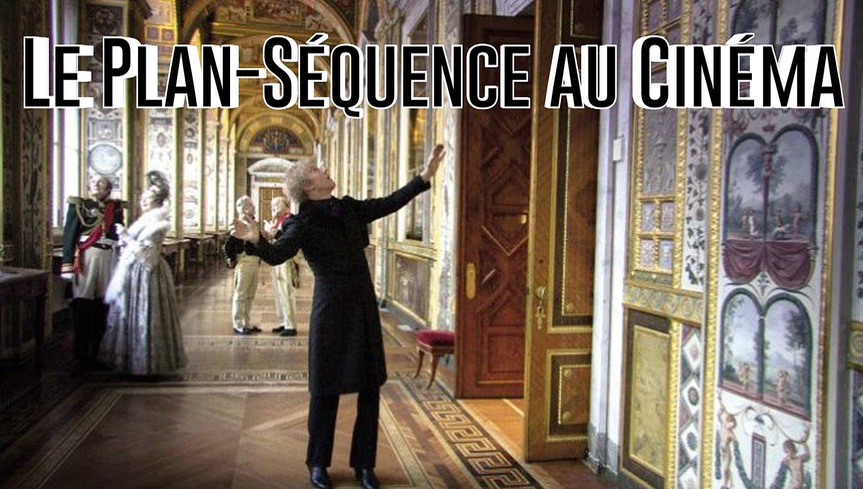 Le plan-séquence au cinéma : l'unicité d'un plan qui n'est pas passé sous la guillotine du montage!