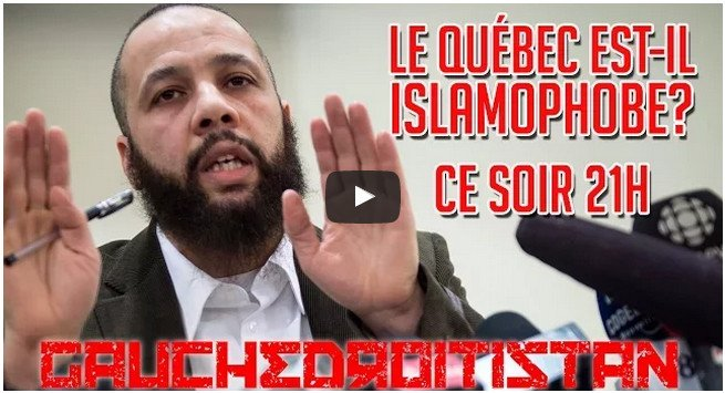 Blitz Gauchedroitistan 16 septembre 2015: islamophobie, Adil Charkaoui et loi 59