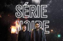 Série noire: la saison 2 disponible sur Tou.tv