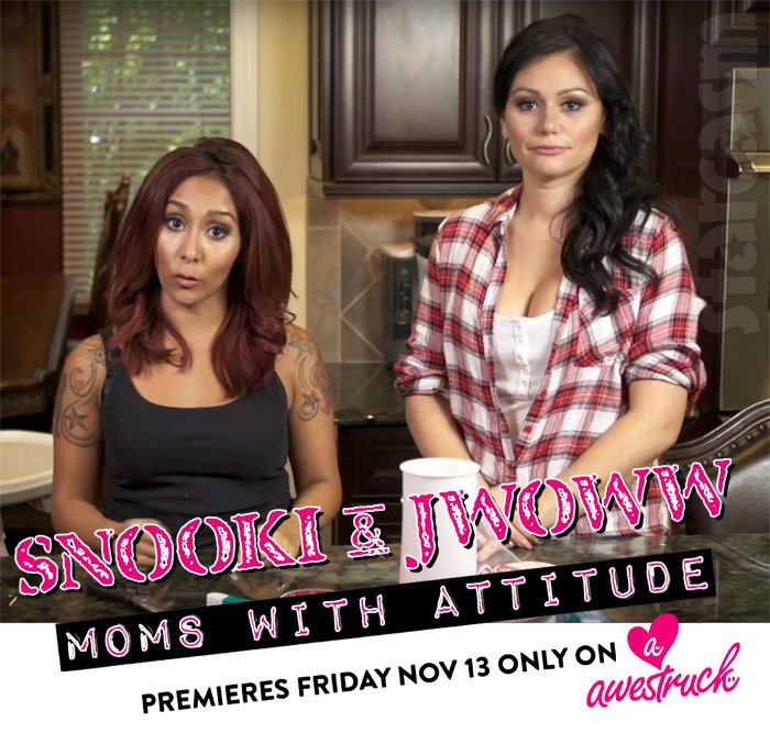 Snooki & JWoww: Moms With Attitude