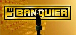 Cotes d'écoute : Le banquier