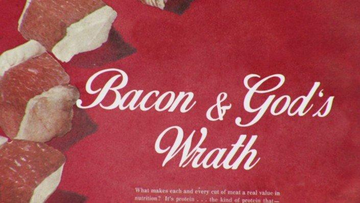Bacon & God's Wrath