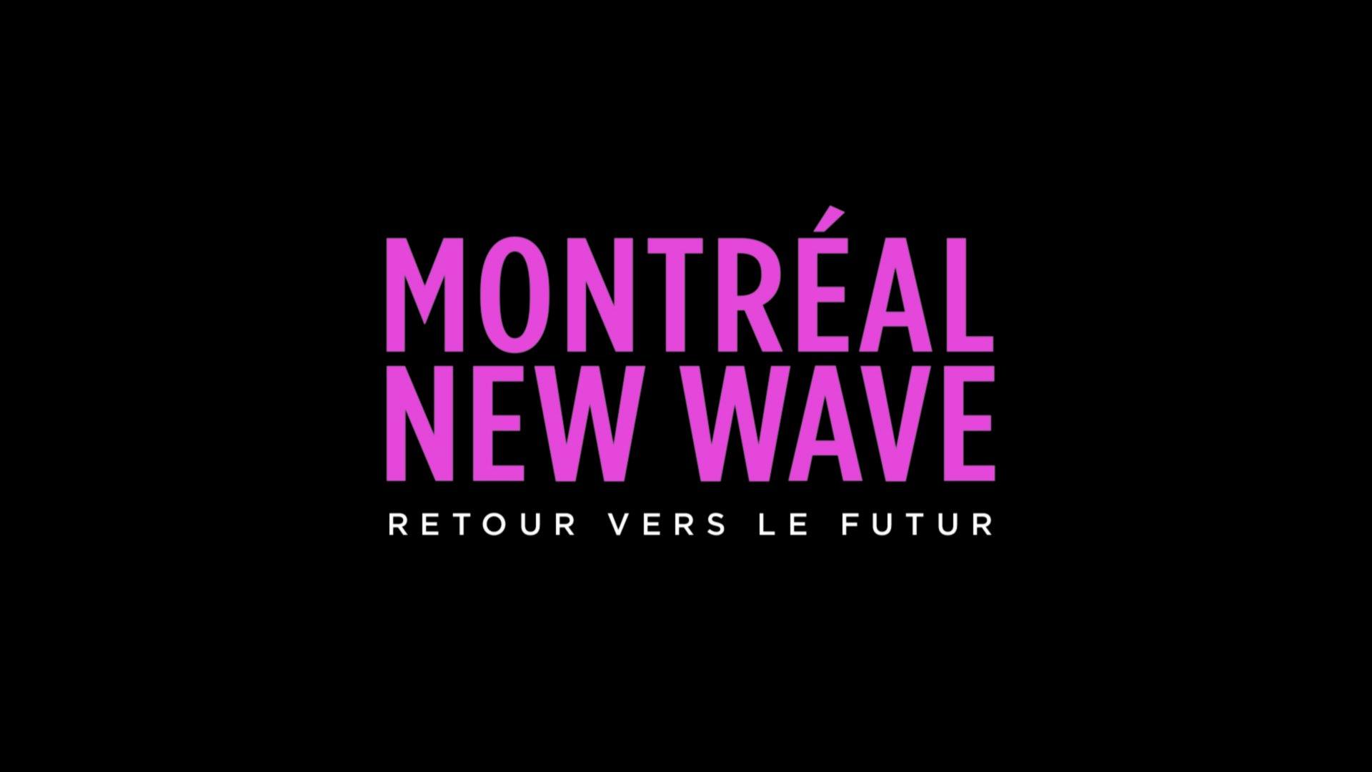 Montréal New Wave: une première bande-annonce