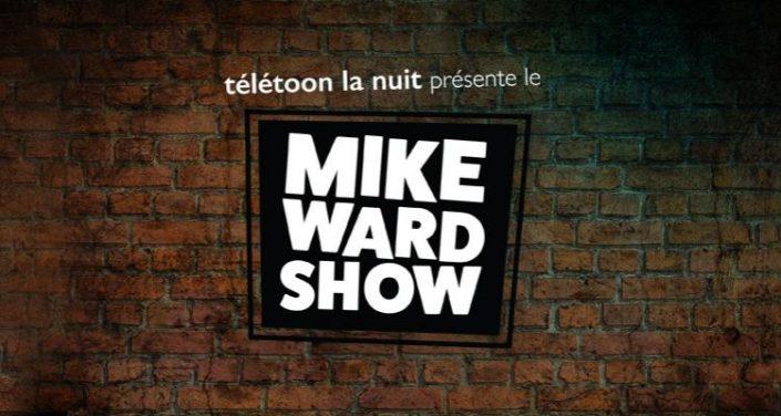 Le Mike Ward Show s'installe à Télétoon la nuit