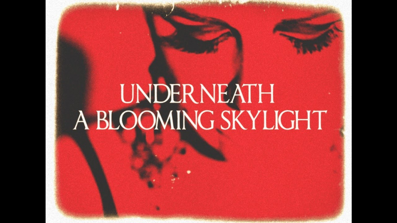 Your Favorite Enemies - Underneath a Blooming Skylight