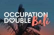 Occupation Double Bali : #1 chez les jeunes adultes!