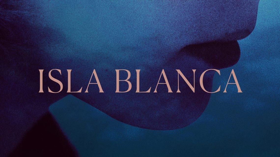 Isla Blanca: le film de Jeanne Leblanc sort le 2 mars prochain
