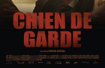 Chien de garde – Critique du film de Sophie Dupuis