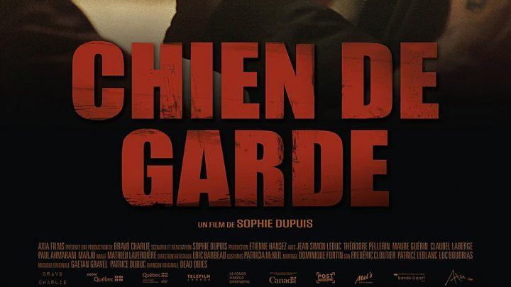 Chien de garde - Critique du film de Sophie Dupuis