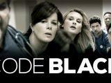 Code Black: CBS annule la série après trois saisons