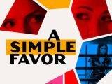 A Simple Favor: Un thriller mystère avec Anna Kendrick et Blake Lively