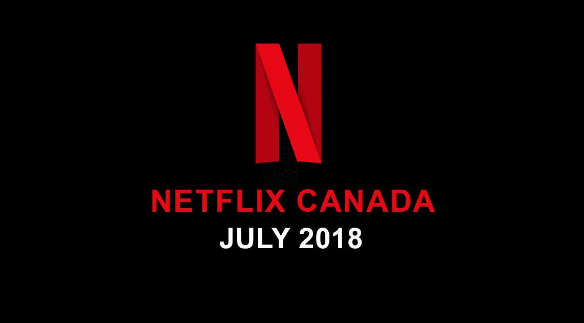 netflix canada juillet 2018