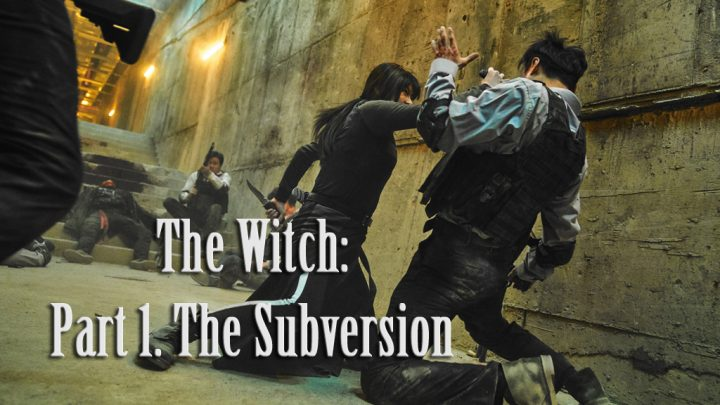 The Witch: Part 1. The Subversion - Critique du film de Park Hoon-jung