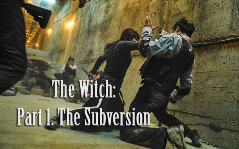 The Witch: Part 1. The Subversion - Critique du film de Park Hoon-jung
