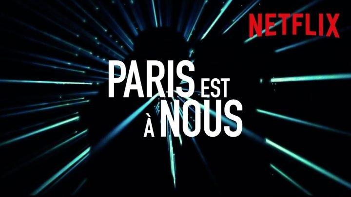 Paris est à Nous: Netflix dévoile un trailer pour le film Paris is Us