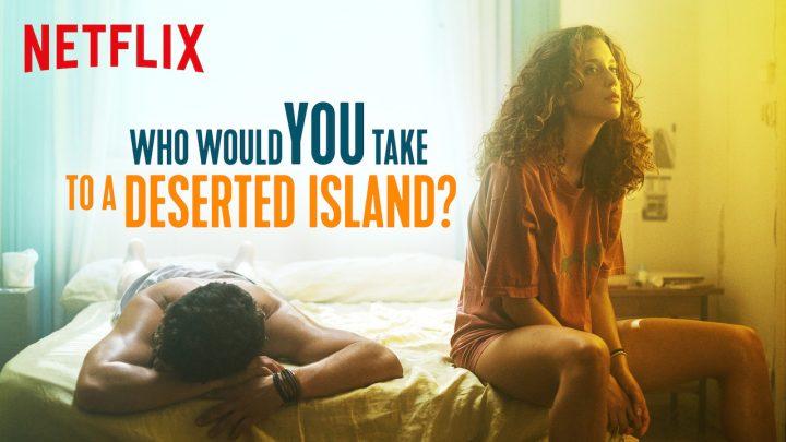 Qui emmèneriez-vous sur une île déserte?: le film espagnole est sur Netflix