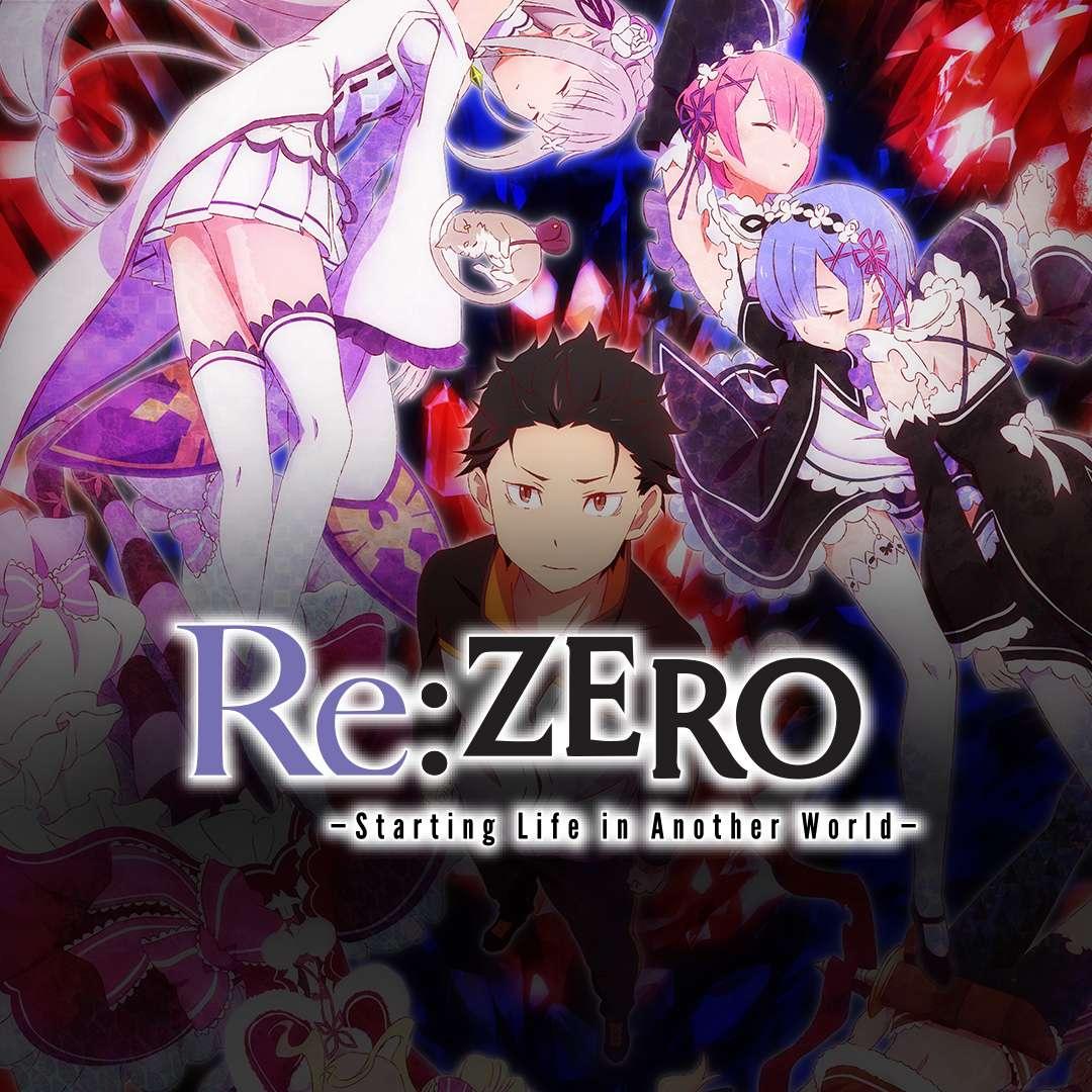ReZERO –Starting Life in Another World–